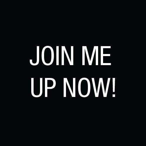 Join me up now!